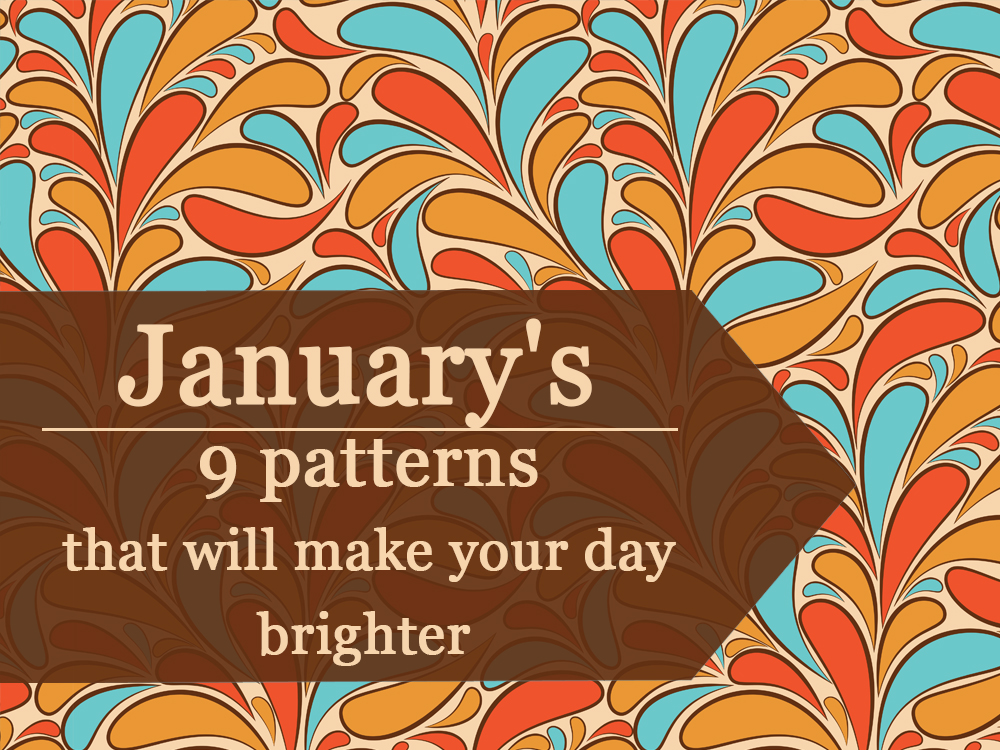 "January's top 9 patterns from ""Daily Crazy Pattern"" project"
