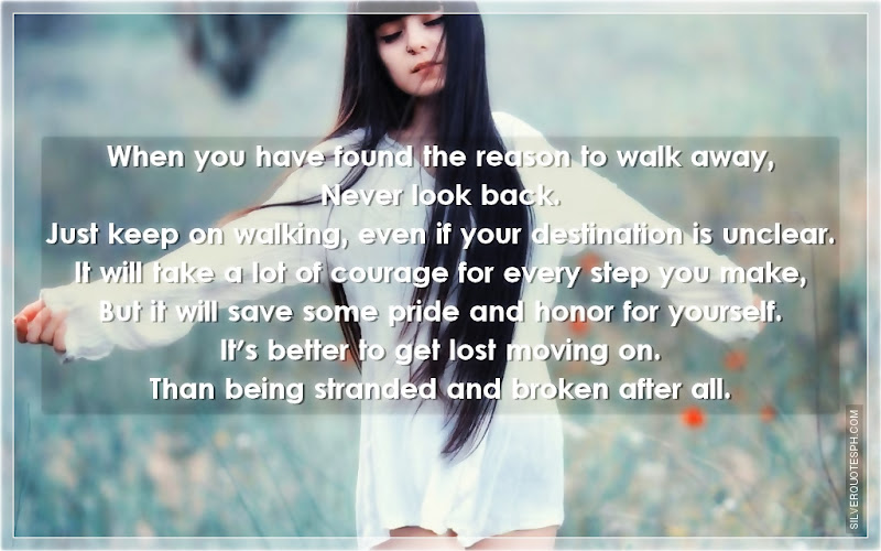 When You Have Found The Reason To Walk Away, Never Look Back, Picture Quotes, Love Quotes, Sad Quotes, Sweet Quotes, Birthday Quotes, Friendship Quotes, Inspirational Quotes, Tagalog Quotes
