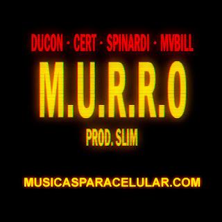 Baixar Música M.U.R.R.O - Ducon, Cert, Spinardi, Mv Bill Mp3
