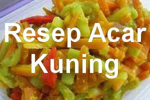 Resep Acar Kuning Timun Wortel Lezat dan Cepat