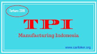 Update informasi Cari Loker 2019 - Cikarang, Manufacturing, operator produksi, SMA/SMK, Via online  - Informasi CariLoker Kali ini admin mempostingkan PT. TPI Manufacturing Indonesia