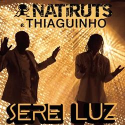 Baixar Música Serei Luz - Natiruts Part. Thiaguinho Mp3