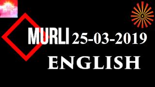 Brahma Kumaris Murli 25 March 2019 (ENGLISH)