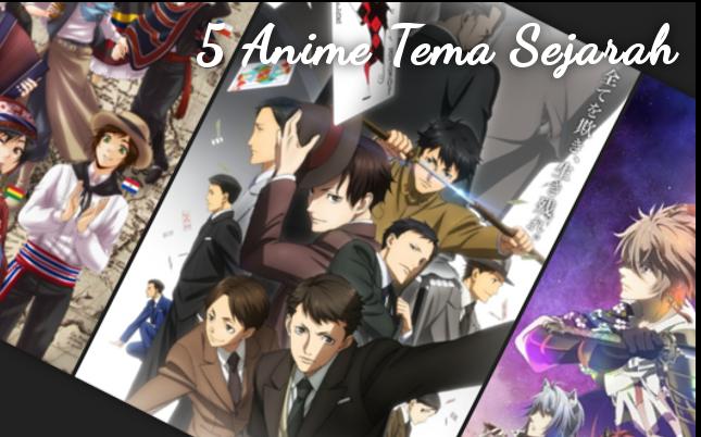 5 Anime Tema Sejarah yang Epic Wajib Nonton!!
