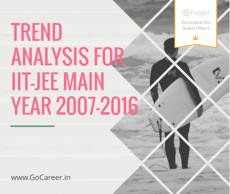 TREND ANALYSIS FOR IIT-JEE MAIN YEAR 2007-2016