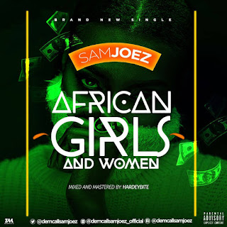 Music: Samjoez - African Girls & Women (Prod. By Hardeybite)