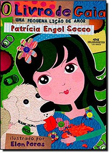 O Livro de Gaia Uma pequena lição de amor - Patrícia Engel Secco
