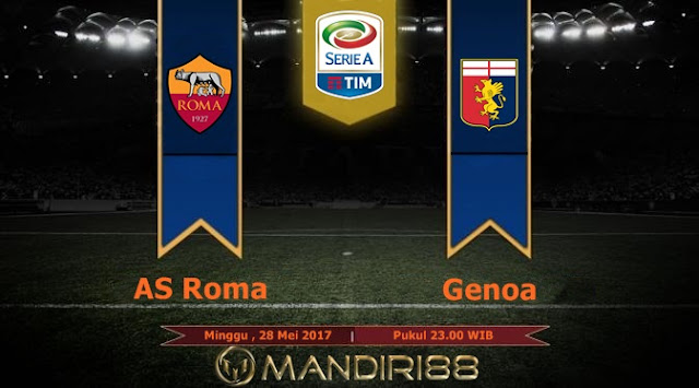 Prediksi Bola : AS Roma Vs Genoa , Minggu 28 Mei 2017 Pukul 23.00 WIB