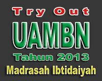 Soal Try Out UAMBN MI 2013