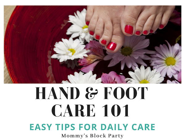 Hand and Foot Care 101
