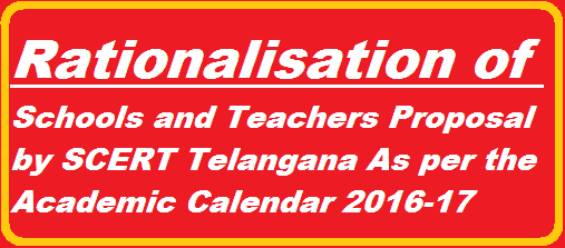 School Academic Calendar of Telangana State by SCERT Telangana | SCERT Proposals for Rationalisation of SAchools and Teachers in Telangana  http://www.tsteachers.in/2016/02/rationalisation-particulars-schools-teachers-telangana-state.html