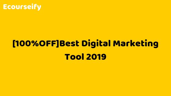 [100%OFF]Best Digital Marketing Tool 2019