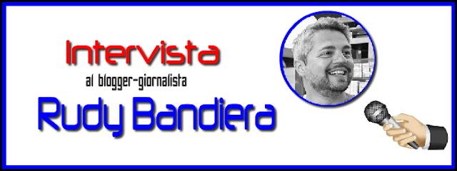 rudy bandiera intervista blog blogger blogging comunicazione formazione giornalista