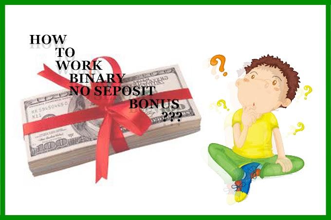 Binary No Deposit Bonus | How to work Binary options no deposit bonus ?
