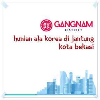 Gangnam Distrik: Hunian ala Korea di Jantung Kota Bekasi