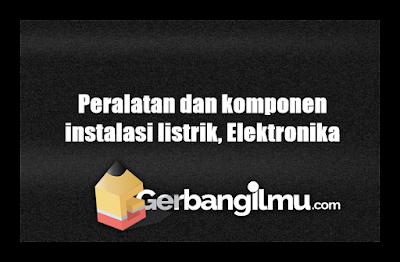 Peralatan dan komponen instalasi listrik, Elektronika