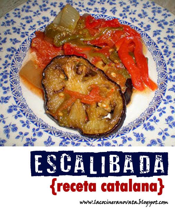 escalibada receta catalana la cocinera novata verduras receta plato cocina cataluña gastronomia vegetariano vegano sana economica para pobres berenjena horno