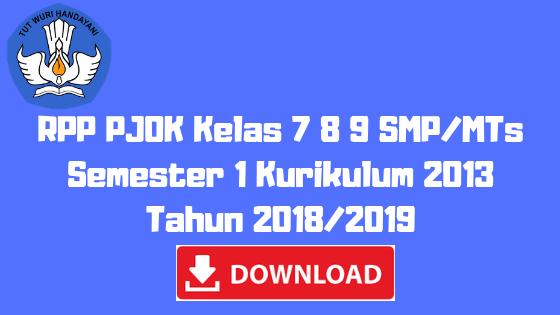 RPP PJOK Kelas 7 8 9 SMP/MTs Semester 1 Kurikulum 2013 Tahun 2018/2019