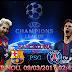 Prediksi Bola Barcelona Vs PSG 09 Maret 2017 | BANDAR BOLA PIALA DUNIA 2018