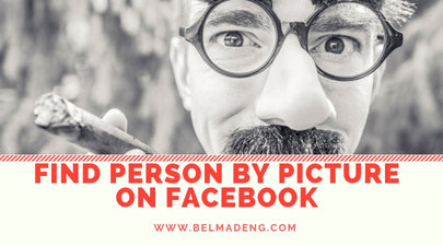 Find Person by Picture on Facebook
