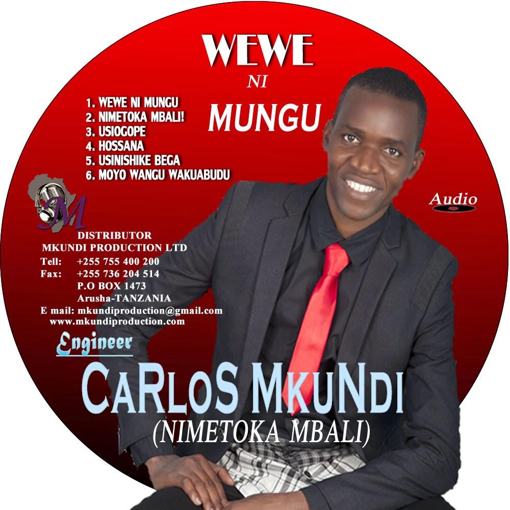 New AUDIO[GospeL] | Eng CARLOS MKUNDI - WEWE NI MUNGU | Download