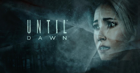 "VIDEO GAMES: ""Until Dawn"" and the Butterfly Effect"