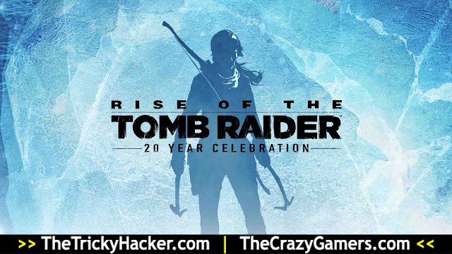 Rise of the Tomb Raider 20 Year Celebration Free Download