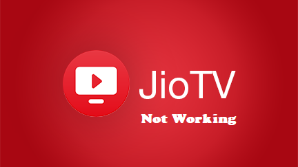 Jio Tv Not Working