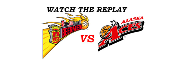 List of Replay Videos San Miguel vs Alaska @ Smart Araneta Coliseum August 24, 2016