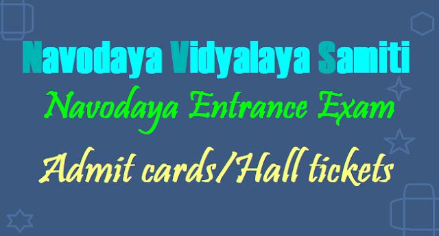Navodaya 6th class 9th class entrance exam 2017 Admit cards, Navodaya Hall tickets, Navodaya Exam date