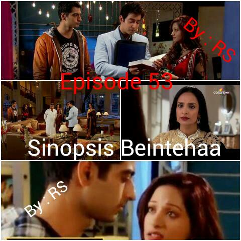Sinopsis Beintehaa Episode 53