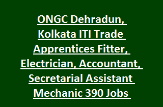 ONGC Dehradun, Kolkata ITI Trade Apprentices Fitter, Electrician, Accountant, Secretarial Assistant Mechanic 390 Jobs Recruitment 2017
