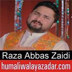 https://www.humaliwalayazadar.com/2018/04/syed-raza-abbas-zaidi-manqabat-2018.html