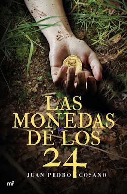 LIBRO - Las monedas de los 24 Juan Pedro Cosano (Ediciones mr | Martínez Roca - 7 Marzo 2017) COMPRAR NOVELA EN AMAZON ESPAÑA