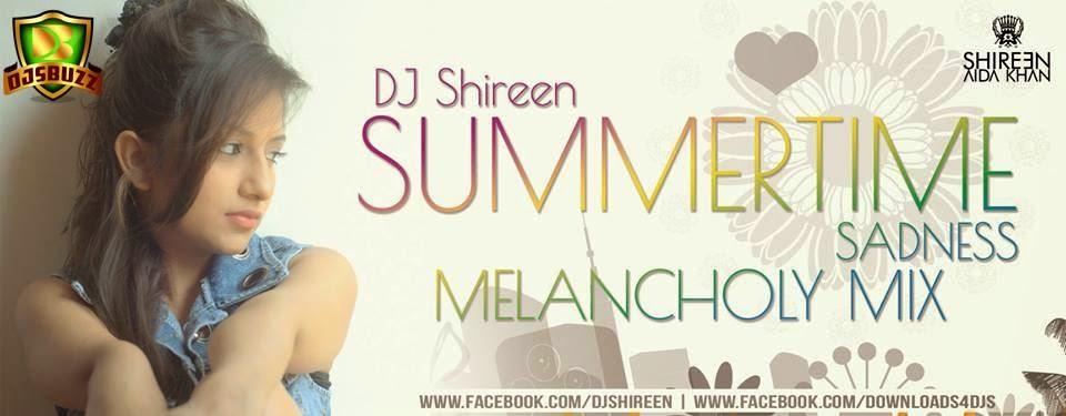 SUMMERTIME SADNESS – DJ SHIREEN (MELANCHOLY MIX)