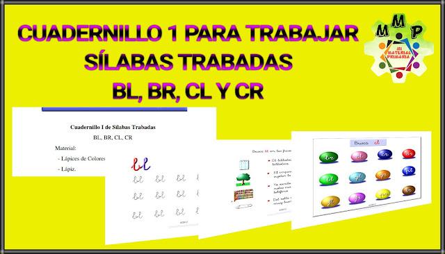 CUADERNILLO 1-SÍLABAS TRABADAS-BL,BR,CL Y CR