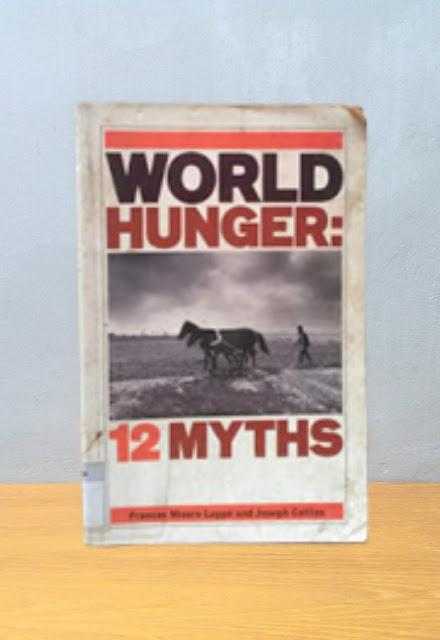 WORLD HUNGER: 12 MYTHS, Frances Moore Lappe & Joseph Collins
