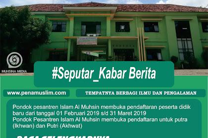 Pendaftaran Pondok Pesantren Islam Al Muhsin Membuka Pendaftaran Peserta Didik Baru T.A 2019-2020
