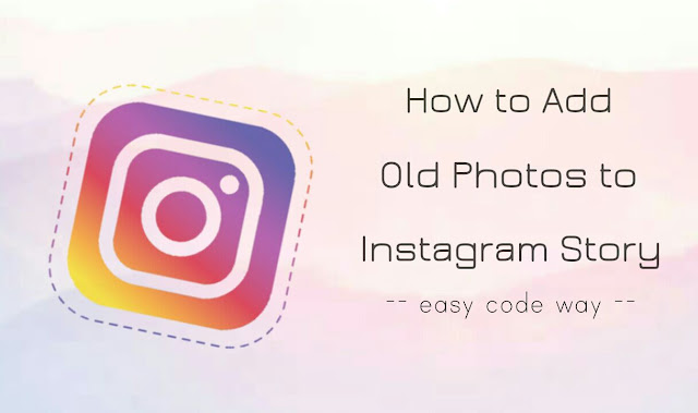 Add old photos to Instagram story