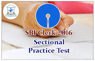 SBI Clerk 2016 - Sectional Practice Test - 40