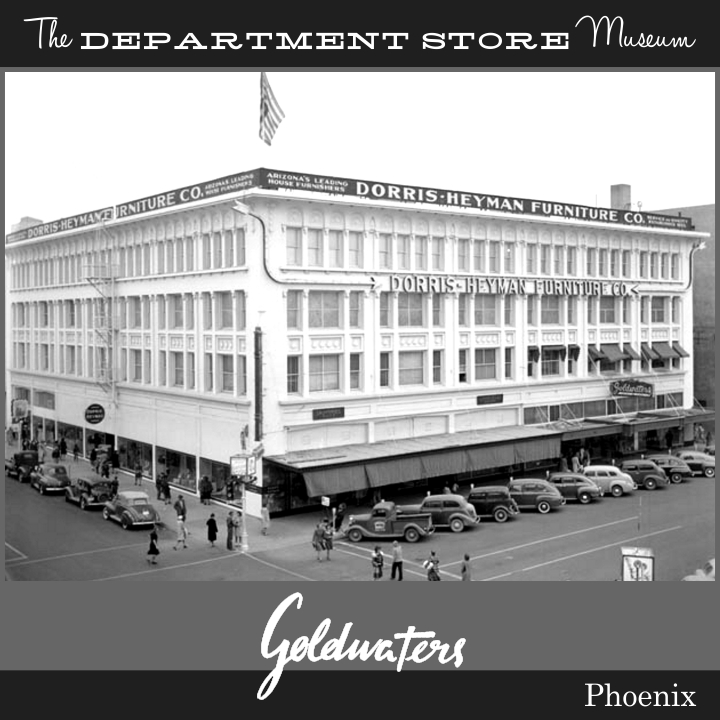 After Getting An Earlier Start In Prescott, Arizona, Goldwaters Settled  Into The Same Building As. Phoenixu0027 Renowned Dorris Heyman Furniture Co.
