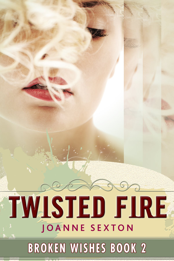 Twisted Fire by Joanne Sexton (Broken Wishes #2) ~ Download