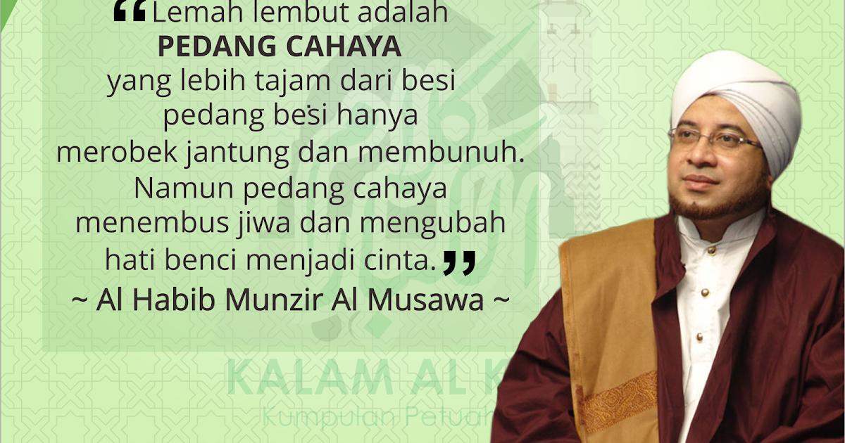Kalam Al Habib Munzir Al Musawa Tentang Lemah Lembut