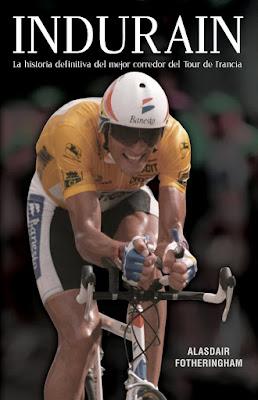 Regalos originales para ciclistas: Indurain La historia definitiva del mejor corredor del Tour de Francia libro