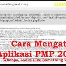Cara Mengatasi Aplikasi PMP 2018.07 Whoops, Looks Like Something Went Wrong