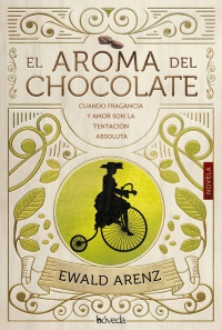 """""""El aroma del chocolate"""" de Ewald Arenz"""