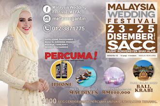 5 Sebab Kenapa Perlu Hadir Ke Malaysia Wedding Festival (MEFA) Disember Ini