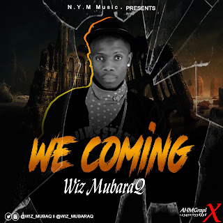 [Music] Wiz MubaraQ – We Coming