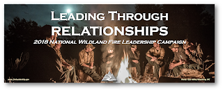 2018 National Wildland Fire Leadership Campaign: Leading Through Relationships