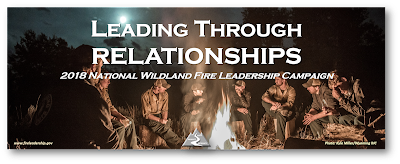 2018 National Wildland Fire Leadership Campaign - Leading Through Relationships